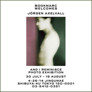 "W'UP! ★ 7月30日~8月18日 Jörgen Axelvall ""And I reminisce""出版記念 写真展 BOOKMARC"