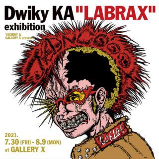 "W'UP!★7月30日~8月9日 YAGIBOY & GALLERY X presents Dwiky KA exhibition ""LABRAX"" GALLERY X"