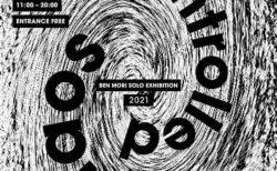 W'UP!★8月4日~8月19日 森勉 ソロ・エキシビジョン2021 -Controlled chaos(カオスの制御)- 渋谷ヒカリエ8F ATELIER