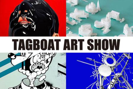 W'UP! ★ 8月11日~8月24日 「TAGBOAT ART SHOW」×阪急 MEN'S TOKYO 阪急MEN'S TOKYO 1F Main Base