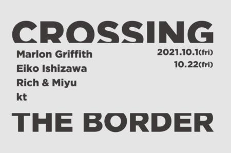 W'UP!★10月1日~10月22日 「Crossing the Border」  ART TECHNOLOGIES